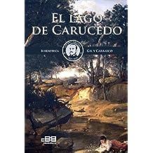 El Lago de Carucedo: Tradición popular del Bierzo (Biblioteca Gil y Carrasco II Centenario nº 2)
