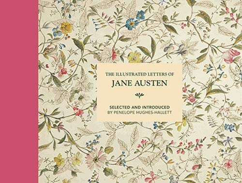 The Illustrated Letters of Jane Austen: Selected and Introduced by Penelope Hughes-Hallett por Penelope Hughes-Hallett