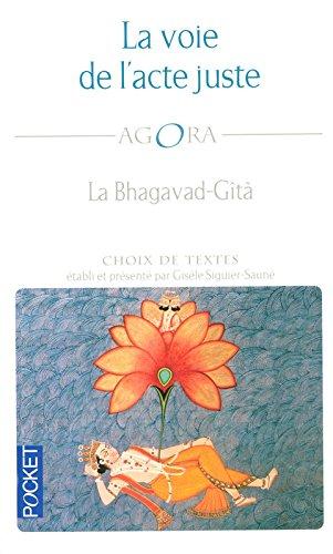 VOIE DE L ACTE JUSTE BHAGAVAD