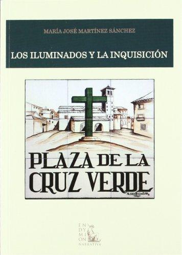 Los iluminados y la Inquisición (Narrativa) por María Jose Martinez Sanchez