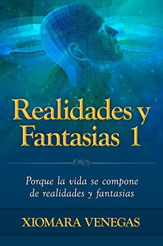 Realidades y Fantasias 1 por Xiomara Venegas