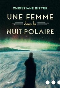 Une femme dans la nuit polaire par Christiane Ritter