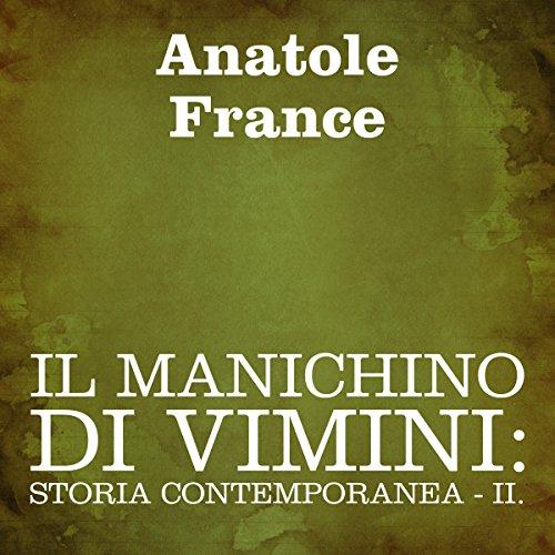 Il manichino di vimini: Storia contemporanea - II  Audiolibri