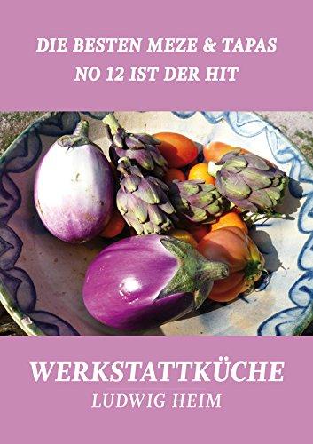 Buchseite und Rezensionen zu 'Die besten Meze & Tapas - No 12 ist der Hit: Werkstattküche' von Ludwig Heim