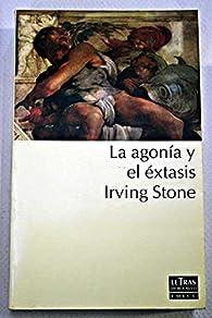 La agonia y el extasis par Irving Stone