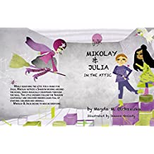 Mikolay and Julia In The Attic (illustrated version) (Mikolay and Julia Adventures (illustrated version) Book 2)