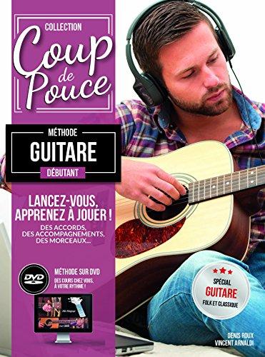 Coup de Pouce Débutant Guitare (+ 1 DVD) nouvelle édition. par Roux Denis