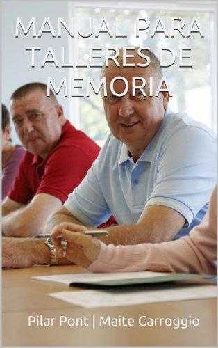 Manual para Talleres de Memoria (protocolo y aspectos pedagógicos) por Pilar Pont