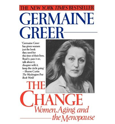 [(Change the: Women, Aging & Menopause)] [Author: Greer Gremaine] published on (October, 2003)