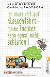 Buchinformationen und Rezensionen zu Ich muss mit auf Klassenfahrt von Lena Greiner