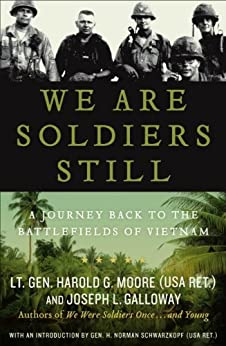 We Are Soldiers Still: A Journey Back to the Battlefields of Vietnam by [Moore, Harold G., Galloway, Joseph L.]
