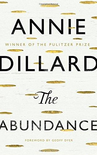 the-abundance-by-annie-dillard-2016-04-07