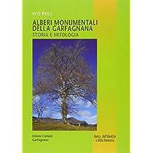Alberi monumentali della Garfagnana. Storia e mitologia