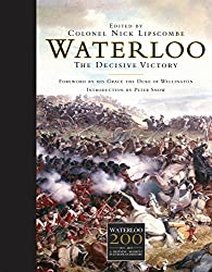 Waterloo: The Decisive Victory (Companion) by Nick Lipscombe (2014-10-21)