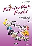 Klarinetten Fuchs Band 1 mit CD: Die geniale und spaßige Klarinettenschule