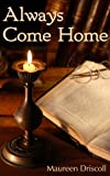 Always Come Home (Emerson Book 1) by Maureen Driscoll
