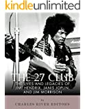 The 27 Club: The Lives and Legacies of Jimi Hendrix, Janis Joplin, and Jim Morrison