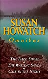 Susan Howatch Omnibus. 'The Dark Shore', 'The Waiting Sands' and 'Call in the Night'