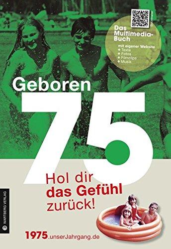 Geboren 75 - Das Multimedia Buch: Hol dir das Gefühl zurück! (Geboren 19xx - Hol dir das Gefühl zurück!) Buch-Cover