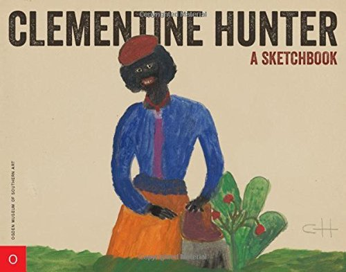 Clementine Hunter: A Sketchbook by Clementine Hunter (2014-12-23) - Hunter Clementine