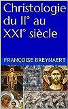 christologie du ii? au xxi? si?cle