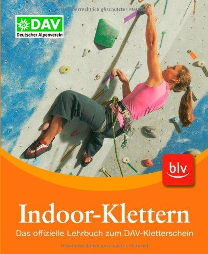 Download Indoor-Klettern: Das offizielle Lehrbuch zum DAV-Kletterschein