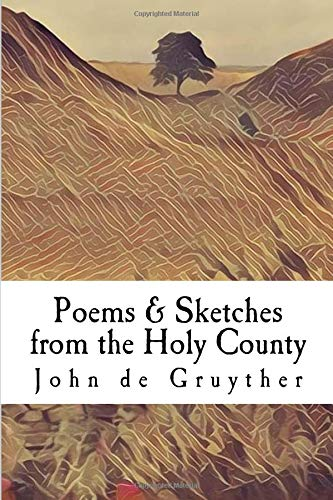 Poems & Sketches from the Holy County: One Man and his Ukulele por Mr John M de Gruyther