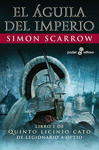 El águila del imperio (I) (Aventuras de Cato y Macro) por Simon Scarrow
