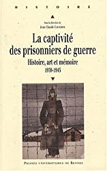 La captivité des prisonniers de guerre (1939-1945) : Histoire, art et mémoire, Pour une approche européenne