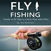 Fly Fishing: Guide of 50 Tips to Catch Fish with Flies