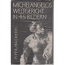 Michelangelos Weltgericht in 45 Bildern