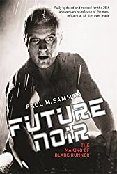 Future Noir: The Making of Blade Runner by Paul M. Sammon (2007-12-13)