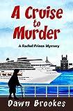 A Cruise to Murder (A Rachel Prince Mystery Book 1)