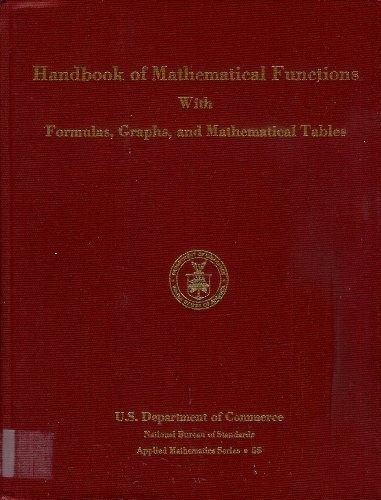Handbook of Mathematical Functions, With Formulas, Graphs and Mathematical Tables (Natl Bureau Stand Applied Math Sr No. 55 003-003-00279-8)