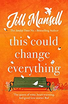 This Could Change Everything: The perfect feel-good read for mellow autumn days... by [Mansell, Jill]