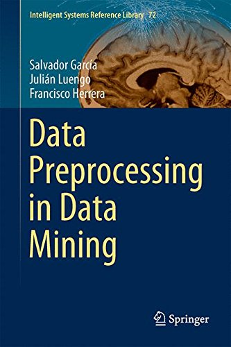 Data Preprocessing in Data Mining (Intelligent Systems Reference Library)