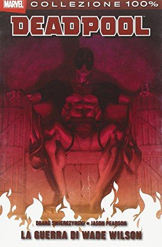Deadpool La Guerra Di Wade Wilson Ristampa