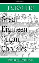 J. S. Bach's Great Eighteen Organ Chorales