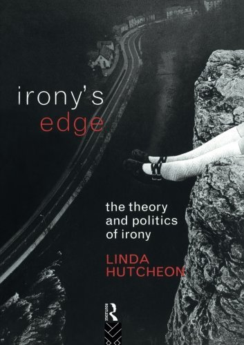 Irony's Edge: The Theory and Politics of Irony by Linda Hutcheon (1994-12-15)