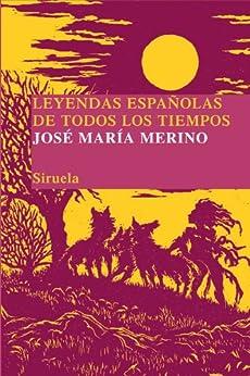 Leyendas españolas de todos los tiempos (Las Tres Edades/ Biblioteca de Cuentos Populares) de [Merino, Jose María]