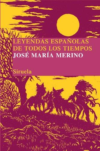 Leyendas españolas de todos los tiempos (Las Tres Edades/ Biblioteca de Cuentos Populares) por Jose María Merino