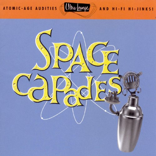 Ultra-Lounge / Space-Capades Volume Three