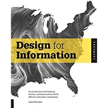 [(Design for Information : An Introduction to the Histories, Theories, and Best Practices Behind Effective Information Visualizations)] [By (author) Isabel Meirelles] published on (October, 2013)