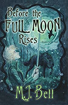 Before the Full Moon Rises (Chronicles of the Secret Prince Book 1) by [Bell, MJ]
