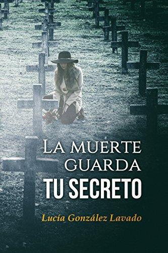 La muerte guarda tu secreto por Lucia Gonzalez Lavado