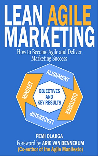 Lean Agile Marketing: How to Become Agile and Deliver Marketing Succes (English Edition) Vp Marine