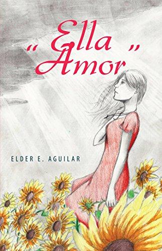 """Ella """"Amor"""" por Elder Eroy Aguilar Penagos"""