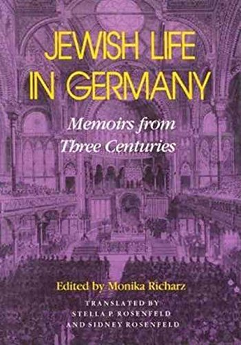 [(Jewish Life in Germany : Memoirs from Three Centuries)] [By (author) Monika Richarz ] published on (August, 1991)