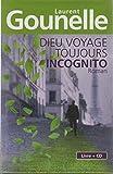 Laurent gounelle - Dieu voyage toujours incognito