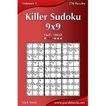 Killer Sudoku 9x9 - De Fácil a Difícil - Volumen 1 - 270 Puzzles: Volume 1